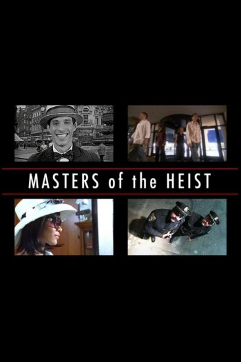 Masters of the Heist