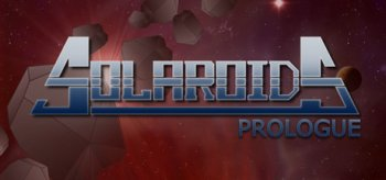 Solaroids: Prologue
