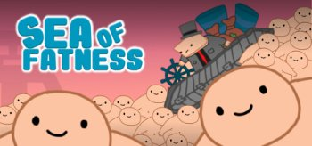Sea Of Fatness: Save Humanity Together