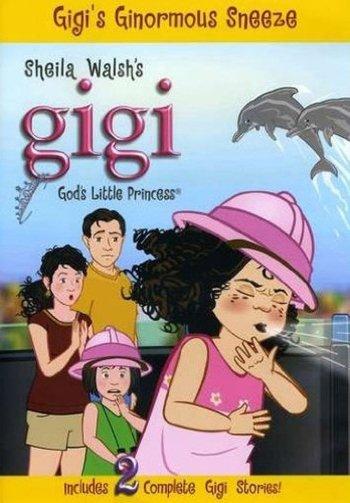 Gigi, God's Little Princess: Gigi's Ginormous Sneeze