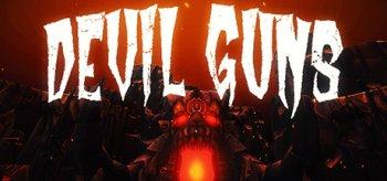 DEVIL GUNS - DEMON BULLET HELL ARENA
