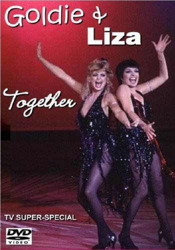 Goldie and Liza Together