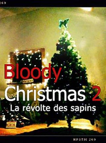 Bloody Christmas 2 : La révolte des sapins