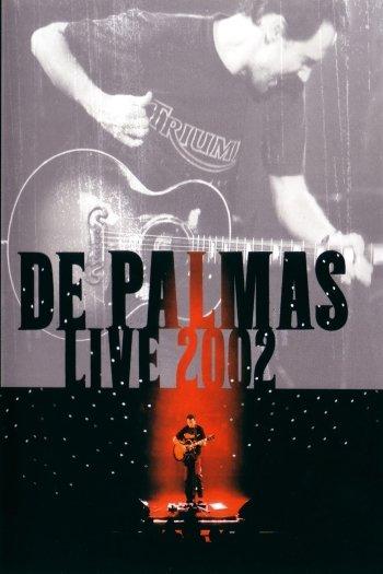 De Palmas: Live 2002