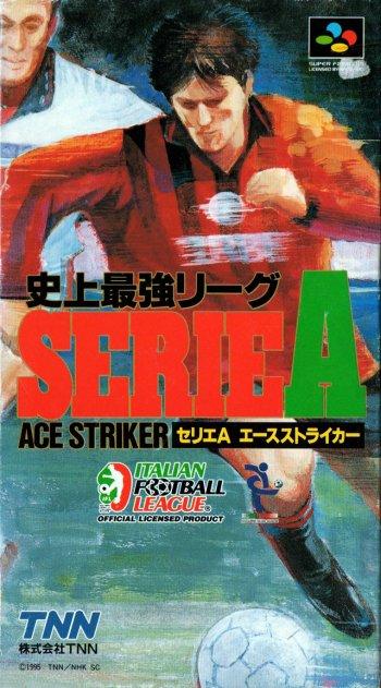 Shijou Saikyou League Serie A: Ace Striker