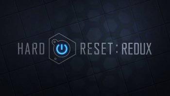 Hard Reset: Redux
