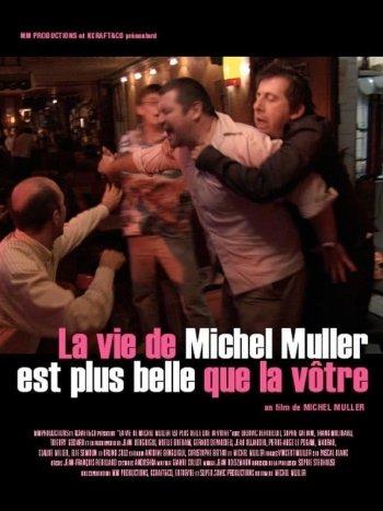 La vie de Michel Muller est plus belle que la vôtre