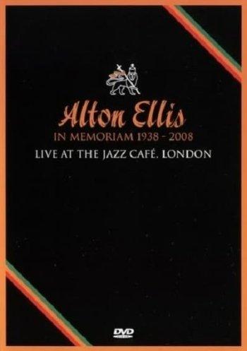 Alton Ellis - In Memoriam 1938-2008 - Live At The Jazz Cafe, London