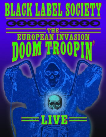 Black Label Society - The European Invasion Doom Troopin' Live