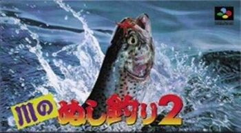 Kawa no Nushi Tsuri 2