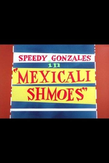 Mexicali Shmoes