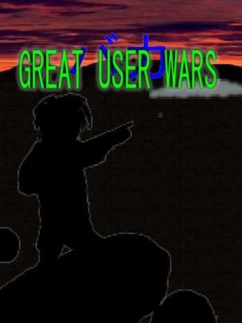 Great User Wars