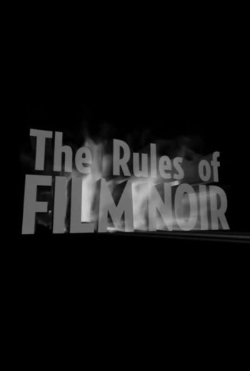 The Rules of Film Noir