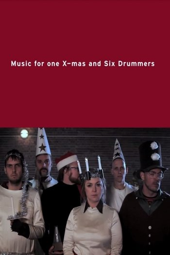 Music for One X-mas and Six Drummers