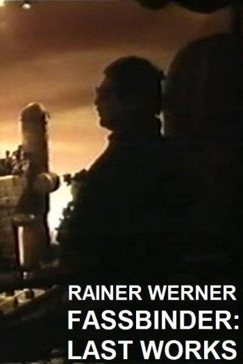 Rainer Werner Fassbinder - Last Works