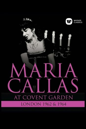 Maria Callas At Covent Garden, 1962 and 1964