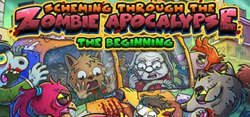 Scheming Through The Zombie Apocalypse: The Beginning