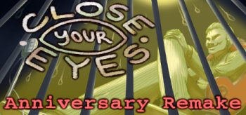 Close Your Eyes -Anniversary Remake-