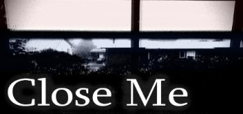 Close Me