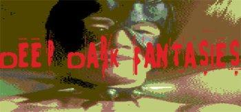 Deep Dark Fantasies