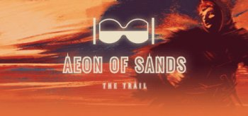 Aeon of Sands: The Trail
