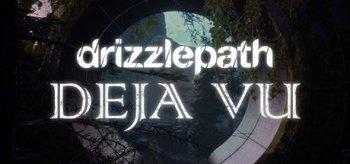 Drizzlepath: Deja Vu