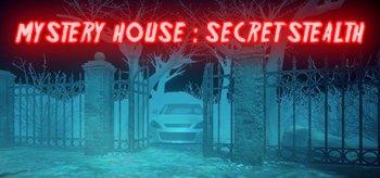 MYSTERY HOUSE : SECRET STEALTH
