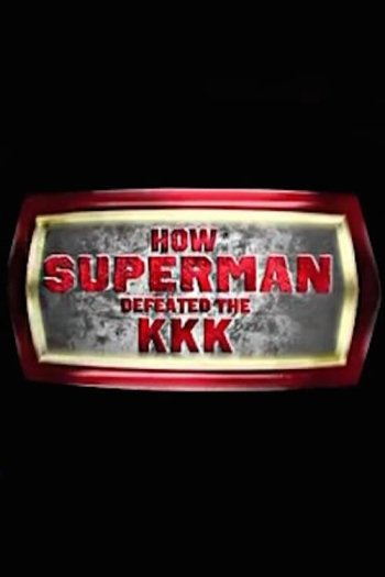 How Superman Defeated the KKK