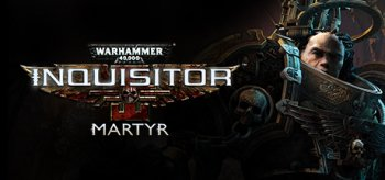 Warhammer 40,000: Inquisitor - Martyr