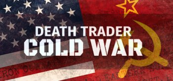 Death Trader: Cold War