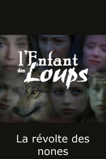 L'Enfant des loups - la Révolte des Nonnes
