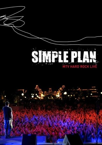 Simple Plan - Live from the Hard Rock