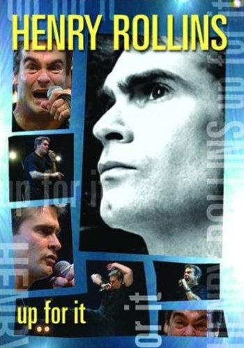 Henry Rollins: Up for It