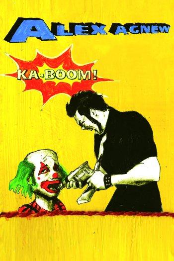 Alex Agnew: Ka-Boom!