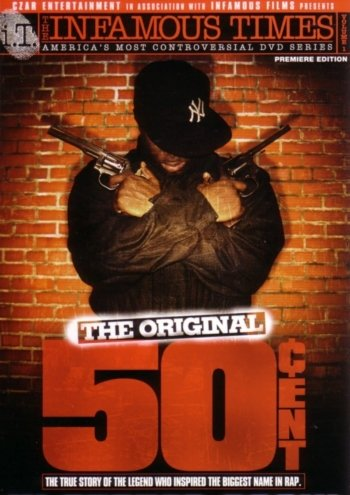 The Infamous Times, Volume I: The Original 50 Cent