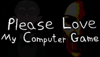 Please Love My Computer Game