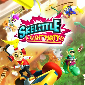 Skelittle : A Giant Party !!