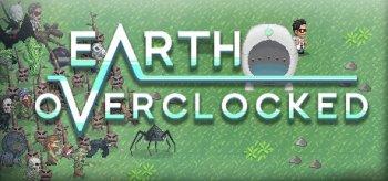 Earth Overclocked