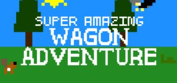 Super Amazing Wagon Adventure