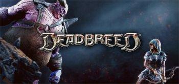 Deadbreed®