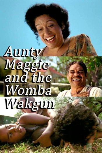 Aunty Maggie and the Womba Wakgun