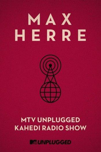 Max Herre: MTV Unplugged KAHEDI Radio Show