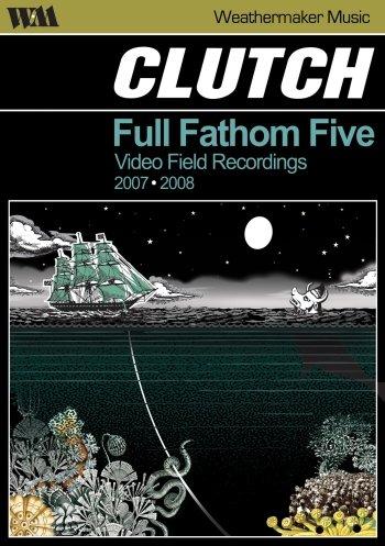 Clutch: Full Fathom Five