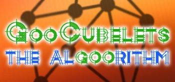 GooCubelets: The Algoorithm