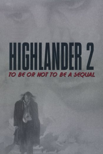 Highlander 2: To Be or Not to Be a Sequel