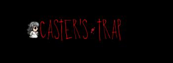 Caster's Trap