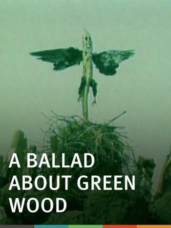 A Ballad About Green Wood