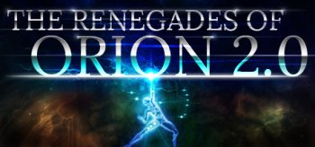 The Renegades of Orion 2.0