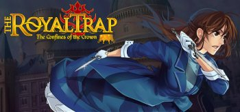 The Royal Trap: The Confines Of The Crown