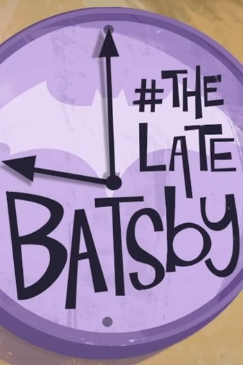 The Late Batsby